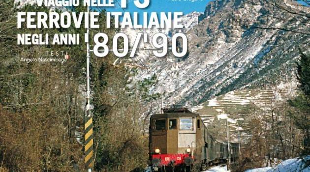 Viaggio nelle FS ferrovie italiane negli anni '80/'90