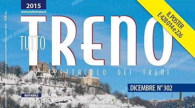 In edicola tuttoTRENO n° 302 – dicembre 2015