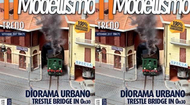In edicola tuttoTRENO Modellismo n° 71 – settembre 2017