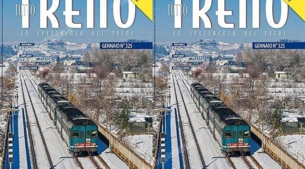 In edicola tuttoTRENO n° 325 – gennaio 2018